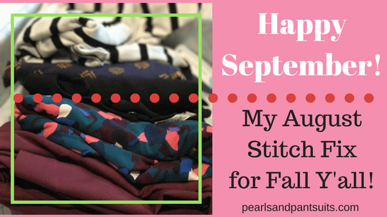 My August Stitch Fix for Fall Y'all!