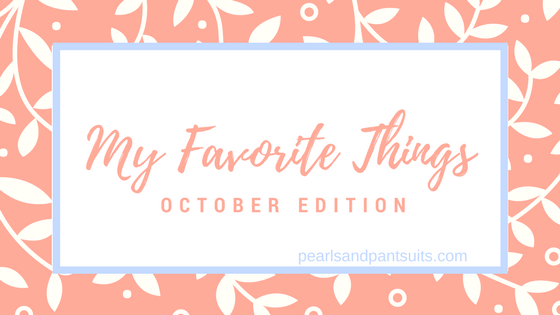My Favorite Things for October