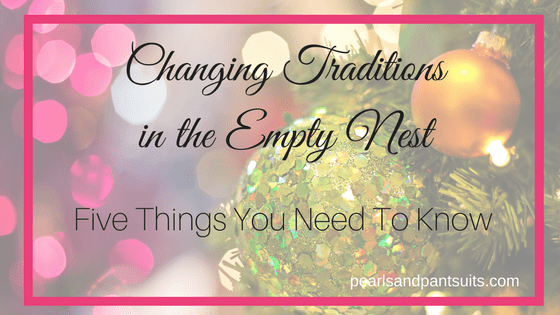 Changing Traditions in the Empty Nest – Five Things You Need to Know