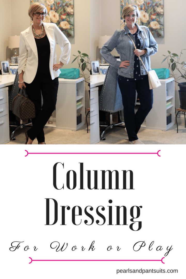 Column Dressing for Work and Play