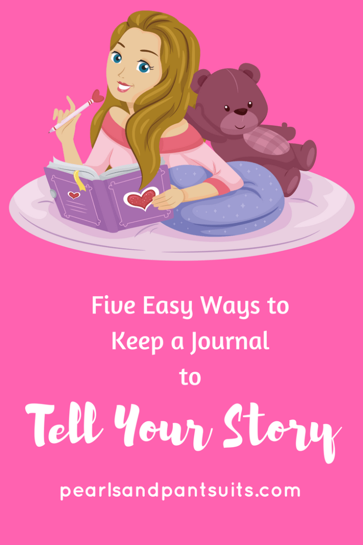 Five Easy Ways to Keep a Journal to Tell Your Story