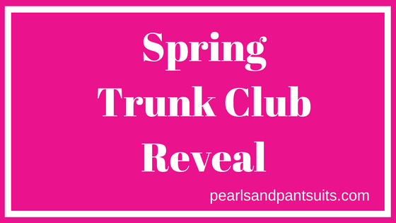 Spring Trunk club Reveal