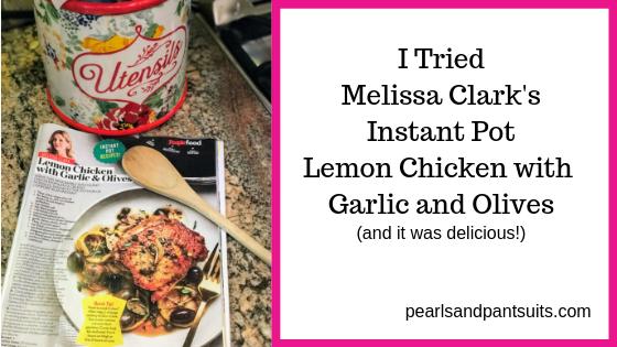 I tried Melissa Clark's Instant Pot Lemon Chicken with Garlic & Olives