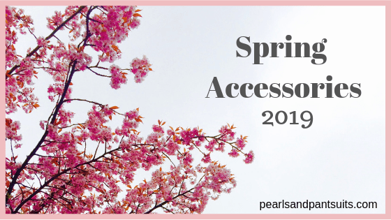 pearls and pantsuits Spring Accessories