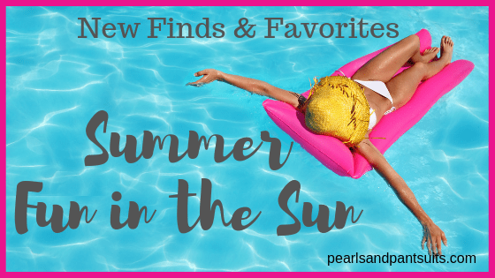 New Finds & Favorites – Summer Fun in the Sun