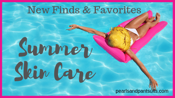New Finds & Favorites – Summer Skin Care
