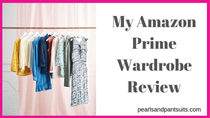 My Amazon Prime Wardrobe Review