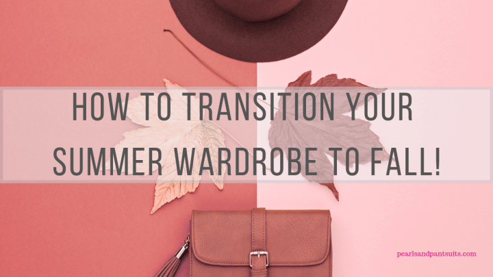 How to Transition Your Summer Wardrobe to Fall