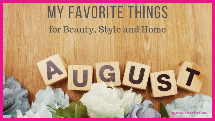 My Favorite Things for August