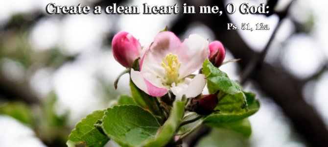 Create a clean heart in me, God