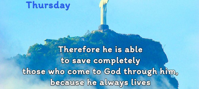 Therefore he is able to save completely those who come to God through him…