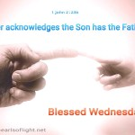Whoever acknowledges the Son has the Father too (BL)