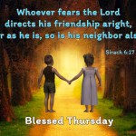 Whoever fears the Lord directs his friendship aright…