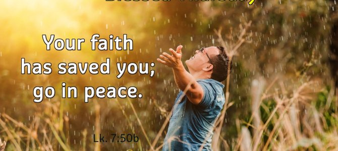 Your faith has saved you; go in peace.
