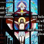 Behold my servant…