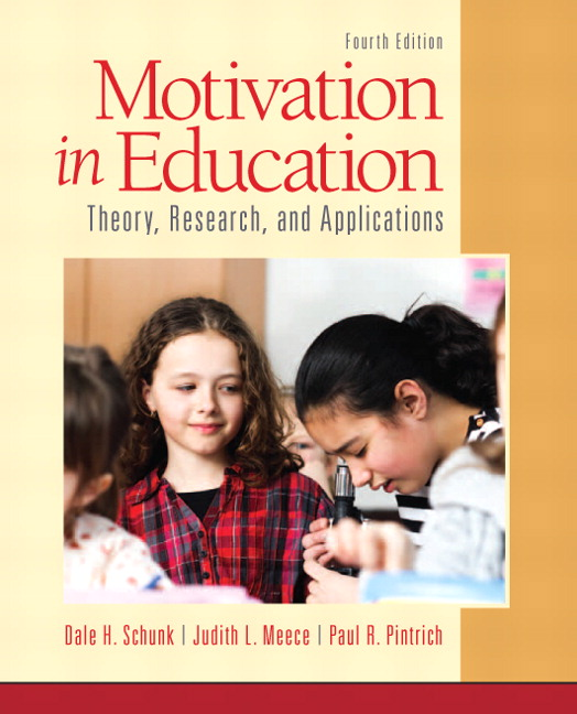 Schunk, Meece & Pintrich, Motivation In Education Theory, Research, And Applications, 4th