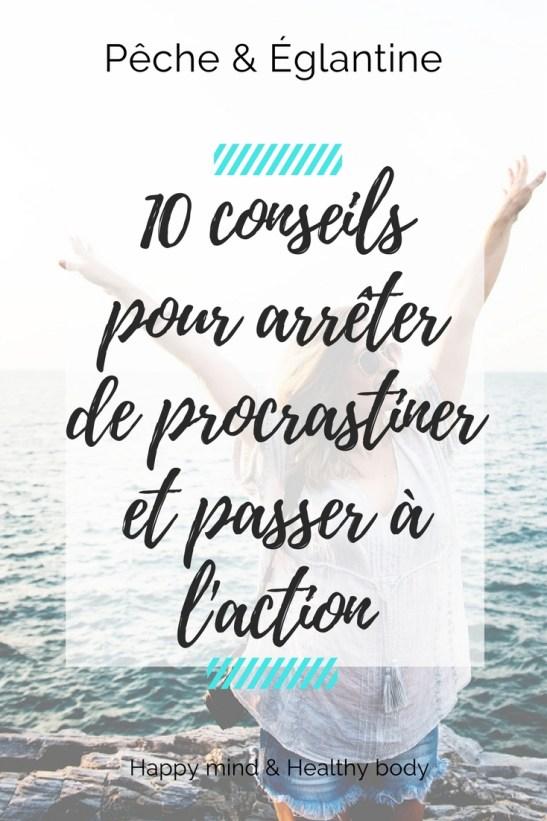 10 conseils pour arrêter de procrastiner et passer à l'action