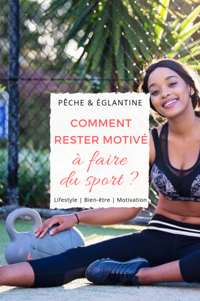 Comment rester motivé à faire du sport ? Garder la motivation à aller au sport