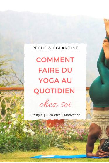 5 conseils pour pratiquer le yoga au quotidien chez soi