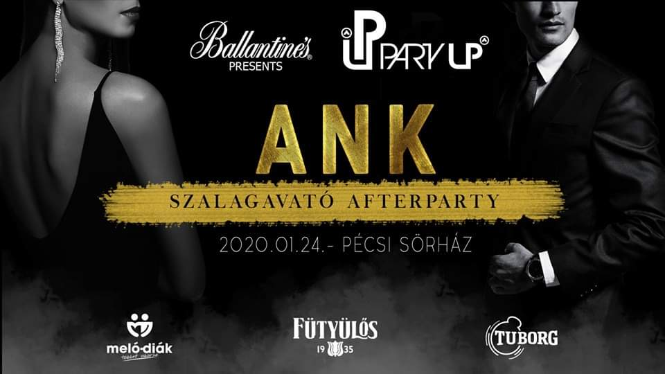 ★ ANK Szalagavató After Party ★ PÉCSI SÖRHÁZ