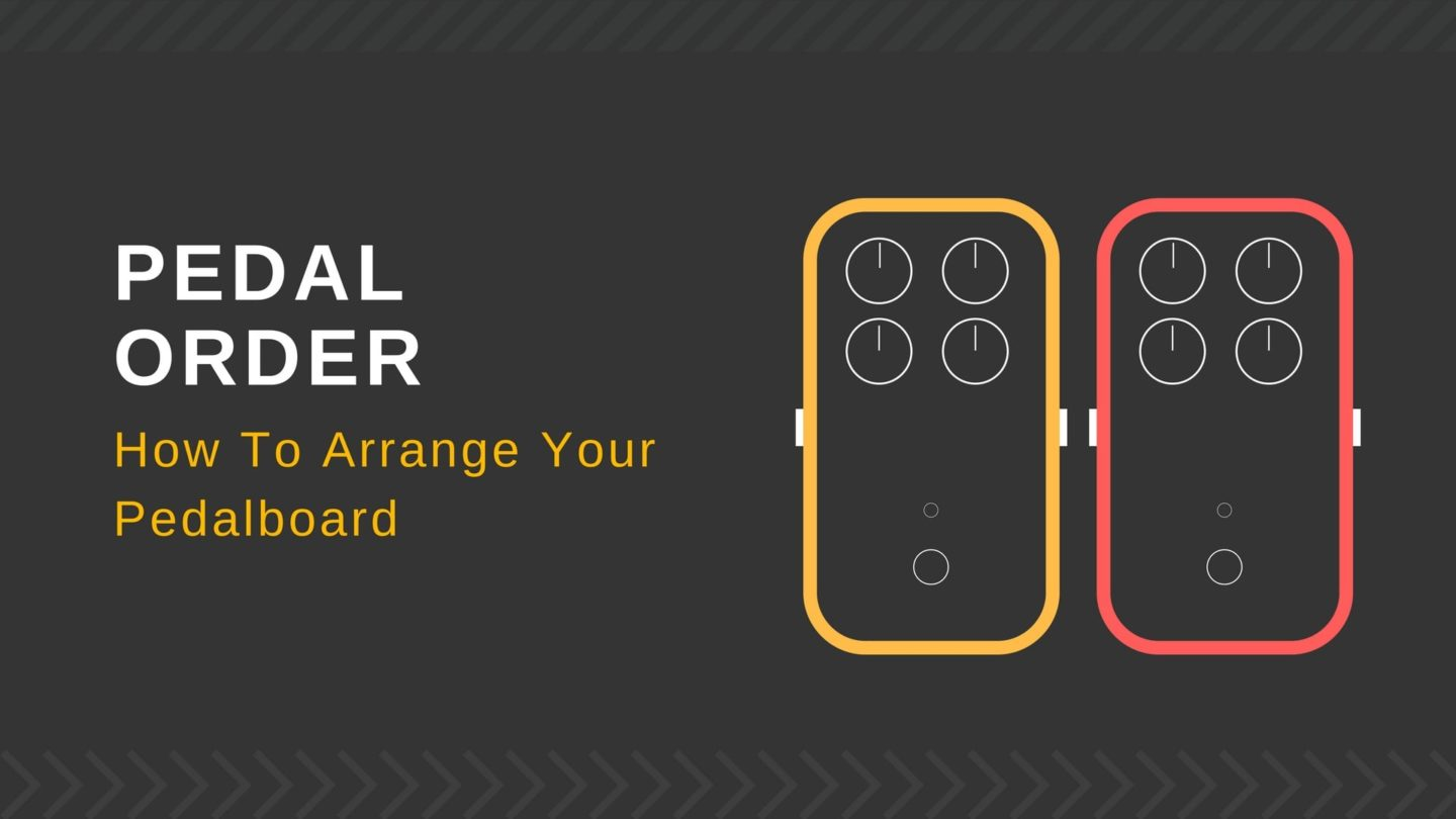 hight resolution of order of effects setting up your pedalboard