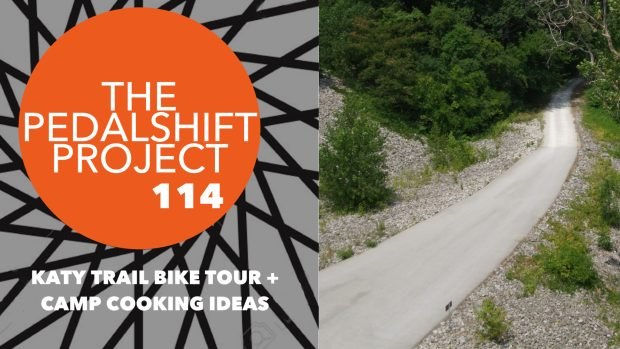 The Pedalshift Project 114: Katy trail bike tour + camp cooking ideas