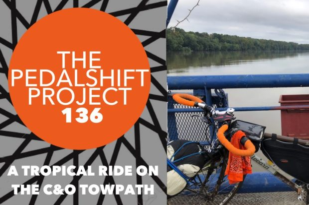 The Pedalshift Project 136: A Tropical Ride on the C&O Towpath