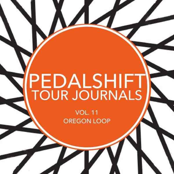 Pedalshift Tour Journals Vol. 11 Oregon loop bike tour