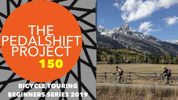 Pedalshift 150: Bicycle touring beginners series 2019