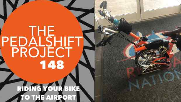 Pedalshift 148 - Riding your bike to the airport