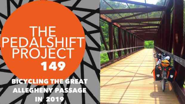 The Pedalshift Project 149: Bicycling the Great Allegheny Passage 2019