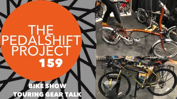 The Pedalshift Project 159: Bike Show Touring Gear Talk