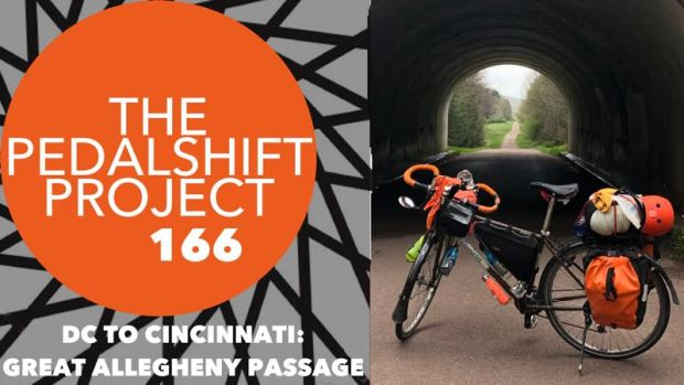 The Pedalshift Project 166: DC to Cincinnati - Great Allegheny Passage