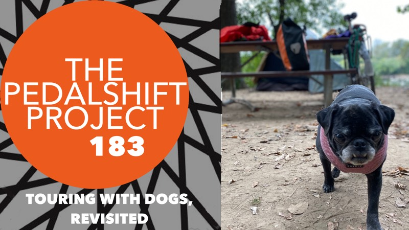 The Pedalshift Project 183: Touring With Dogs, Revisted