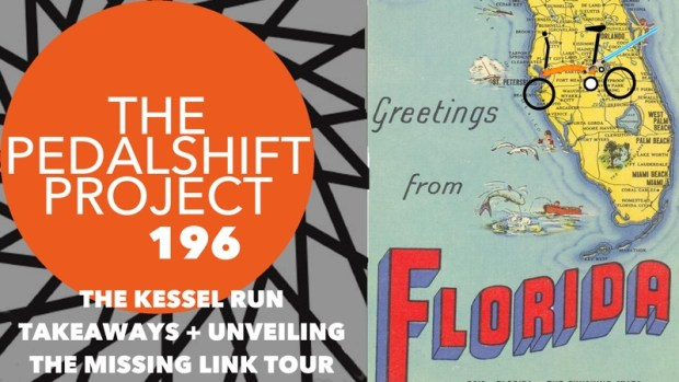 The Pedalshift Project 196: The Kessel Run takeaways and The Missing Link bike tour