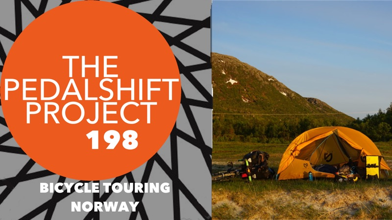 The Pedalshift Project #198: Bicycle Touring Norway