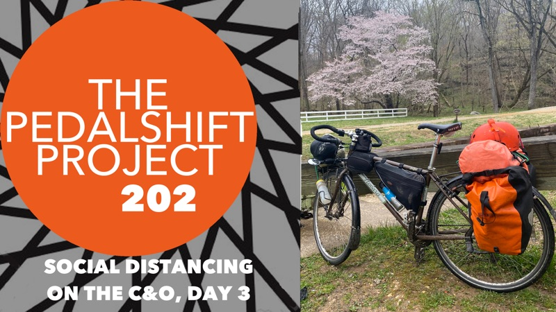 The Pedalshift Project 202: Social Distancing on the C&O, Day 3