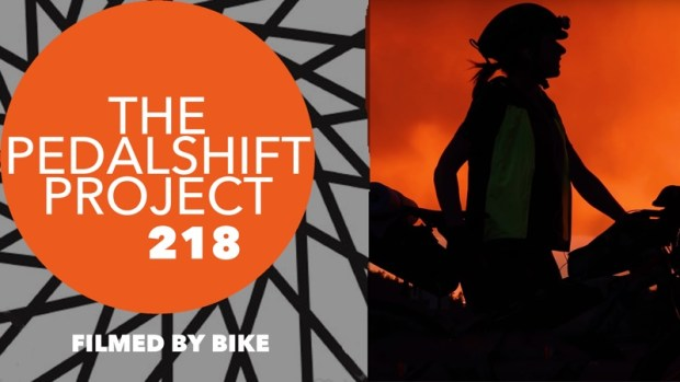 The Pedalshift Project 218: Filmed by Bike