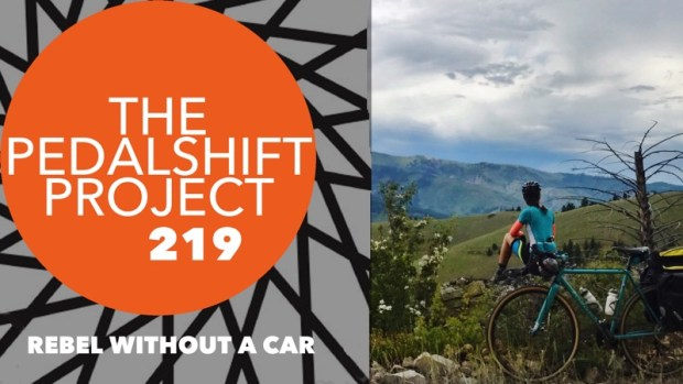 The Pedalshift Project 219: Rebel Without a Car