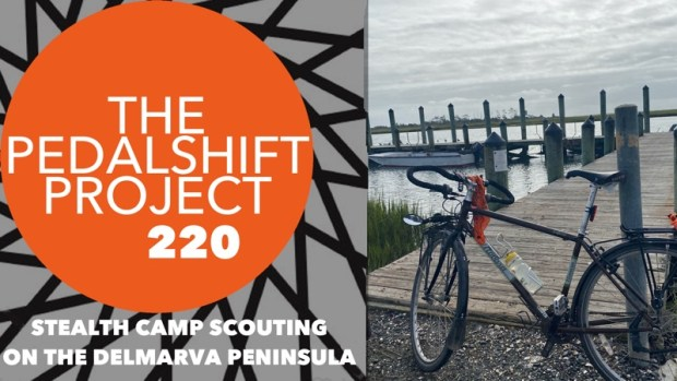 Pedalshift Project 220 Stealth Camp Scouting on the Delmarva Peninsula