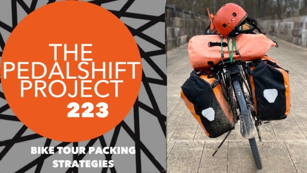 The Pedalshift Project 223: Bike Tour Packing Strategies