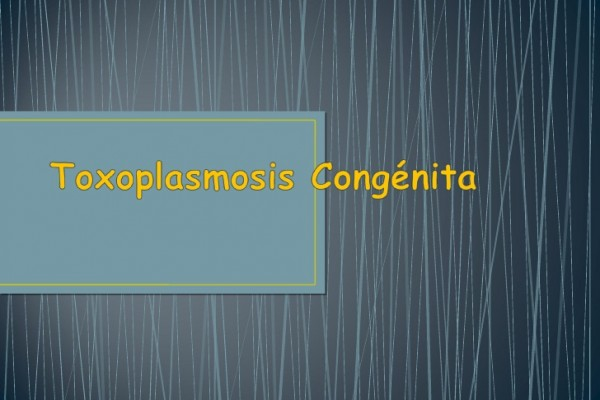 Toxoplasmosis cóngenita