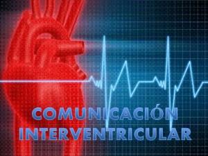 COMUNICACION INTERVENTRICULAR CIV.