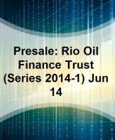 presale_rio_oil_finance_trust_series_20141