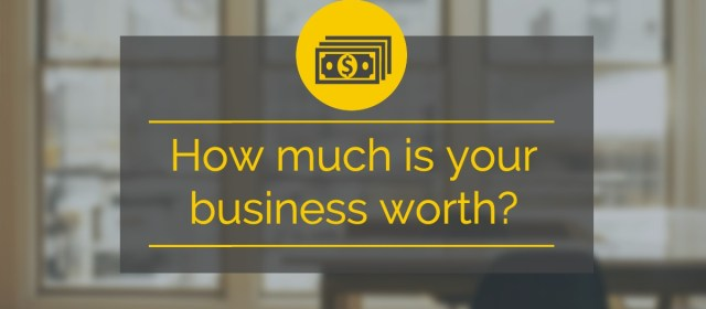 How much is your business worth?