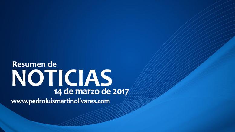 Principales noticias 14 de marzo 2017 - Principales noticias 14 de marzo 2017