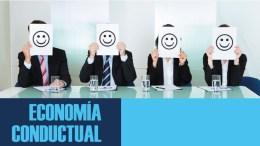 El decisivo impacto de la economía conductual en nuestras vidas - El decisivo impacto de la economía conductual en nuestras vidas