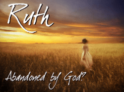 Ruth: Abandoned by God?