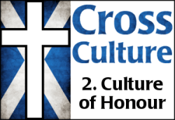 Cross Culture 2: Culture of Honour