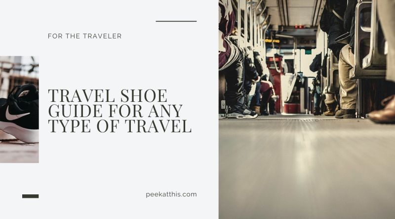 Travel Shoe Guide For Any Type Of Travel